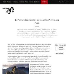 """El """"descubrimiento"""" de Machu Picchu en Perú"""