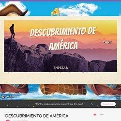 DESCUBRIMIENTO DE AMÉRICA by macantos81 on Genially