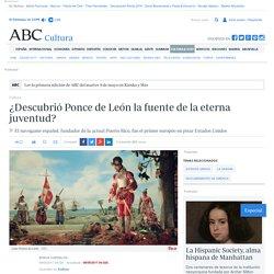 ¿Descubrió Ponce de León la fuente de la eterna juventud?