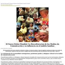 n 91 El Nuevo Orden Mundial: La Desculturacion de los Medios de Comunicaci n y su influencia en el mbito familiar.