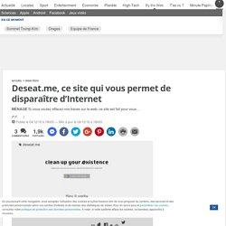 Deseat.me, ce site qui vous permet de disparaître d'Internet