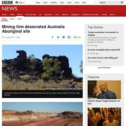 Mining firm desecrated Australia Aboriginal site