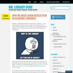 Why We Weed: Book Deselection in Academic Libraries