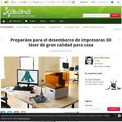 Preparáos para el desembarco de impresoras 3D láser de gran calidad para casa