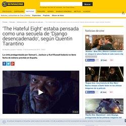 'The Hateful Eight' estaba pensada como una secuela de 'Django desencadenado', según Quentin Tarantino