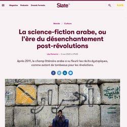 La science-fiction arabe, ou l'ère du désenchantement post-révolutions