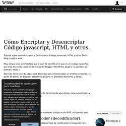 Cómo Encriptar y Desencriptar Código javascript, HTML y otros.