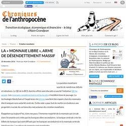 """La """"monnaie libre"""", arme de désendettement massif - Chroniques de l'Anthropocène"""