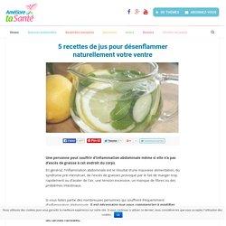 5 recettes de jus pour désenflammer naturellement votre ventre