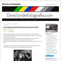 LOS FONDOS DESENFOCADOS NO SON LOOK DE CINE!!!
