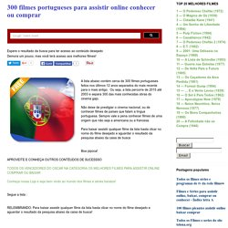filmes, series, desenhos e novelas: 300 filmes portugueses para assistir online conhecer ou comprar