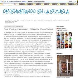 DESENREDANDO EN LA ESCUELA: FINAL DE CURSO, EVALUACIÓN Y HERRAMIENTA DE CALIFICACIÓN