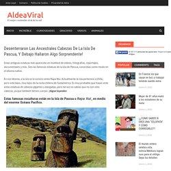 Desenterraron Las Ancestrales Cabezas De La Isla De Pascua, Y Debajo Hallaron Algo Sorprendente!
