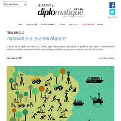 Precisamos de desenvolvimento? – Le Monde Diplomatique