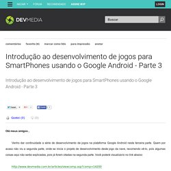 Introdução ao desenvolvimento de jogos para SmartPhones usando o Google Android - Parte 3