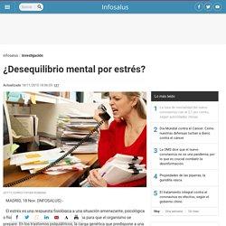 ¿Desequilibrio mental por estrés?
