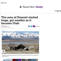 The area of Deseret started huge, got smaller as it became Utah