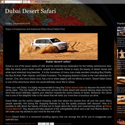 Dubai Desert Safari: Enjoy a Conspicuous and Audacious Dubai Desert Safari Tour