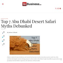 Top 7 Abu Dhabi Desert Safari Myths Debunked