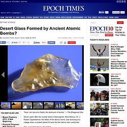 Desert Glass Formed by Ancient Atomic Bombs?