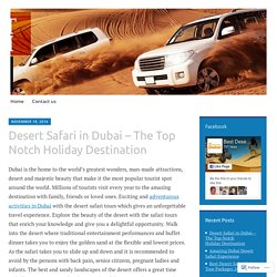 Desert Safari in Dubai – The Top Notch Holiday Destination – Best Desert Safari Dubai