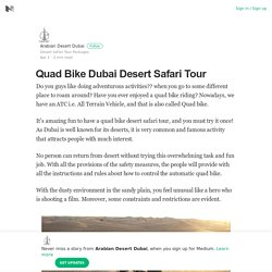 Quad Bike Dubai Desert Safari Tour – Arabian Desert Dubai – Medium