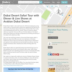 Dubai Desert Safari Tour with Dinner & Live Shows at Arabian Dubai Desert by Desert Safari Dubai