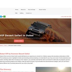 VIP Desert Safari - VIP Hummer Desert Safari Dubai
