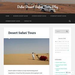 Desert Safari Tours – Dubai Desert Safari Tours Blog