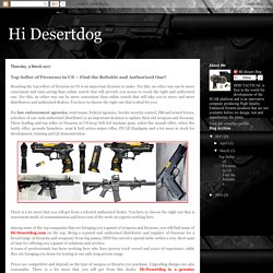 Hi Desertdog: Top Seller of Firearms in US – Find the Reliable and Authorized One?