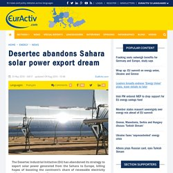Desertec abandons Sahara solar power export dream