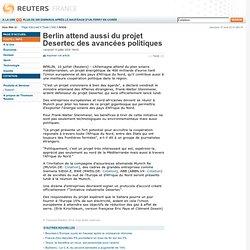 Berlin attend aussi du projet Desertec des avancées politiques