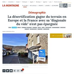 """La désertification gagne du terrain en Europe et la France avec sa """"diagonale du vide"""" n'est pas épargnée - Paris (75000)"""
