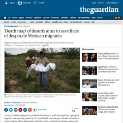 'Death map' of deserts aims to save lives of desperate Mexican migrants