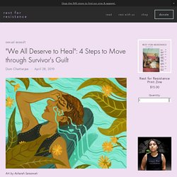"""We All Deserve to Heal"": 4 Steps to Move through Survivor's Guilt — Rest For Resistance"