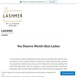 You Deserve World's Best Lashes