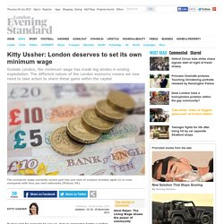Kitty Ussher: London deserves to set its own minimum wage