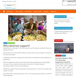 Who deserves support? – Vedic RAYS