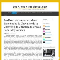 Le désespoir amoureux dans Lancelot ou le Chevalier de la Charrette de Chrétien de Troyes- Saha-May Auneau