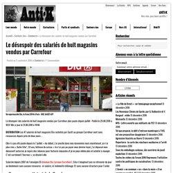Le désespoir des salariés de huit magasins vendus par Carrefour