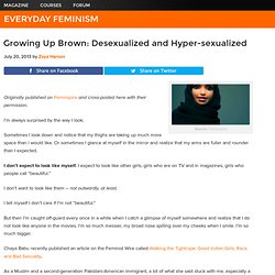 Growing Up Brown: Desexualized and Hyper-sexualized