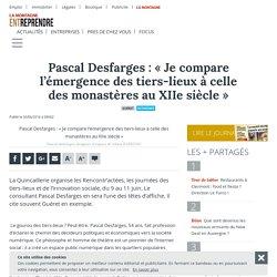 Pascal Desfarges : « Je compare l'émergence des tiers-lieux à celle des monastères au XIIe siècle » - Guéret (23000) - La Montagne