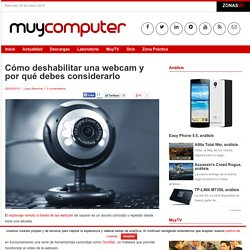 Cómo deshabilitar una webcam y por qué debes considerarlo
