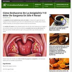 Cómo Deshacerse De La Amigdalitis Y El dolor De Garganta En Sólo 4 Horas!
