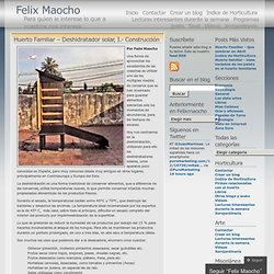 Huerto Familiar – Deshidratador solar, I.- Construcción « Felix Maocho