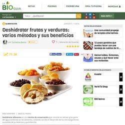 Deshidratar frutas y verduras: varios métodos y sus beneficios - Notas - La Bioguía