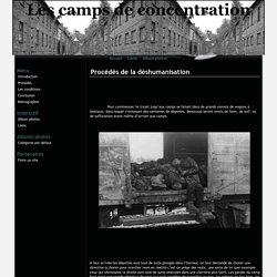 Procédés de la déshumanisation - Les camps de concentration