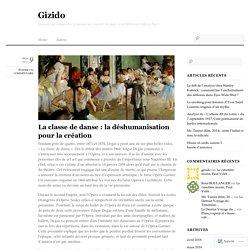 La classe de danse : la déshumanisation pour la création « Gizido