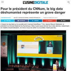 Pour le président du CNNum, le big data déshumanisé représente un grave danger
