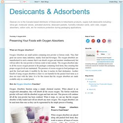 Desiccants & Adsorbents: Preserving Your Foods with Oxygen Absorbers